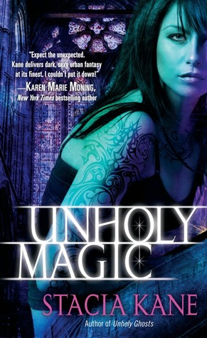 Unholy Magic (2010) by Stacia Kane
