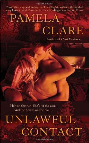 Unlawful Contact (2008) by Pamela Clare