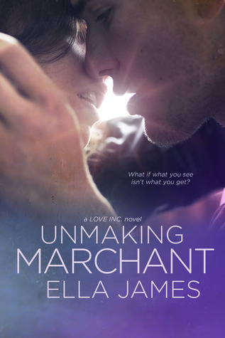 Unmaking Marchant (2014) by Ella James
