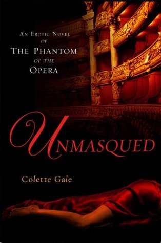 Unmasqued: An Erotic Novel of The Phantom of The Opera (2007)