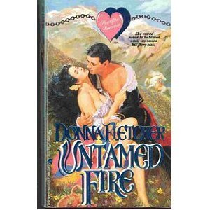 Untamed Fire (1991) by Donna Fletcher