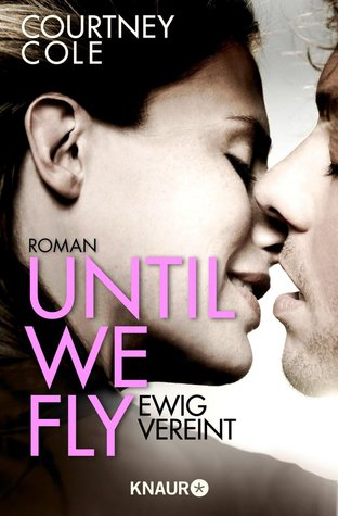 Until We Fly - Ewig vereint (2000) by Courtney Cole