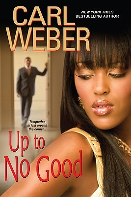 Up To No Good (2009) by Carl Weber