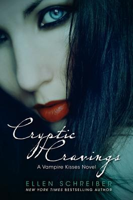 Vampire Kisses 8: Cryptic Cravings (2012) by Ellen Schreiber