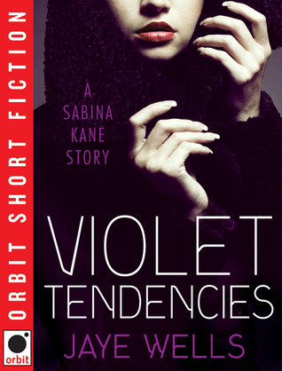 Violet Tendencies (2011) by Jaye Wells