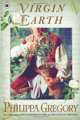 Virgin Earth (2006) by Philippa Gregory