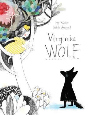 Virginia Wolf (2012) by Kyo Maclear