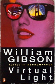 Virtual Light (1996) by William Gibson