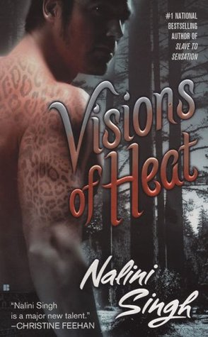 Visions of Heat (2007) by Nalini Singh