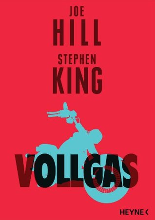 Vollgas (2014) by Joe Hill