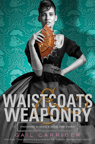 Waistcoats & Weaponry (2014) by Gail Carriger