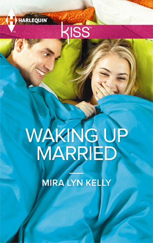 Waking Up Married (2012) by Mira Lyn Kelly