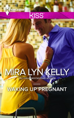 Waking Up Pregnant (2014) by Mira Lyn Kelly