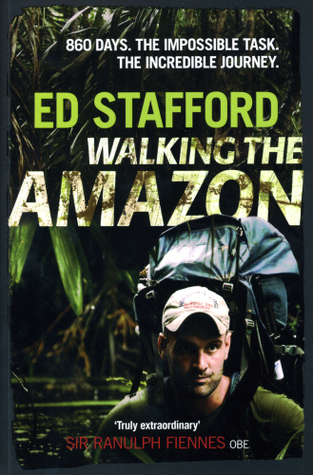 Walking the Amazon: 860 Days. The Impossible Task. The Incredible Journey (2011)