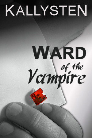 Ward of the Vampire (2000) by Kallysten