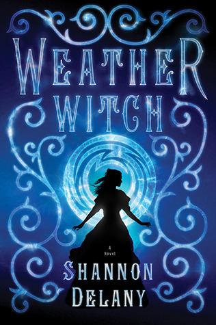Weather Witch (2013) by Shannon Delany