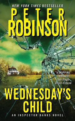 Wednesday's Child (2010) by Peter Robinson