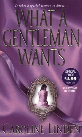 What a Gentleman Wants (2006) by Caroline Linden