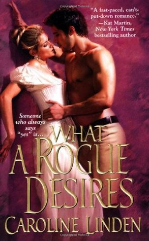 What a Rogue Desires (2007) by Caroline Linden