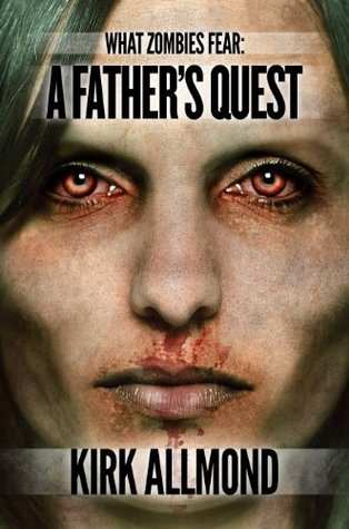 What Zombies Fear 1: A Father's Quest (2014)