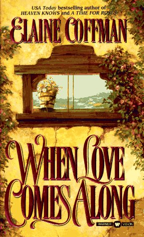 When Love Comes Along (1996) by Elaine Coffman
