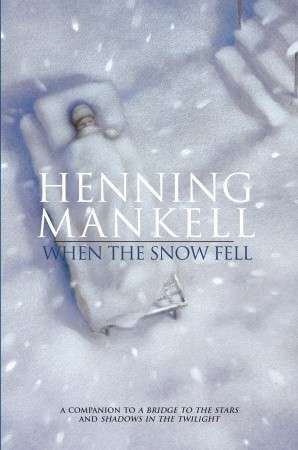 When the Snow Fell (2009) by Henning Mankell