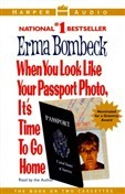 When You Look Like Your Passport Photo, It's Time to Go Home (1993) by Erma Bombeck