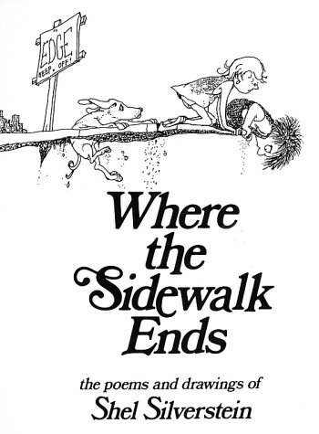 Where the Sidewalk Ends: The Poems and Drawings of Shel Silverstein (1974) by Shel Silverstein