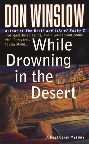 While Drowning in the Desert (1998) by Don Winslow