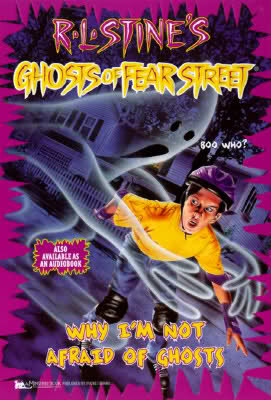 Why I'm Not Afraid of Ghosts (1997) by R.L. Stine