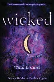 Wicked: Witch & Curse (2008) by Debbie Viguié