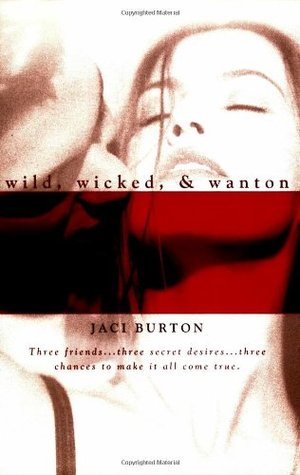 Wild, Wicked, & Wanton (2007) by Jaci Burton