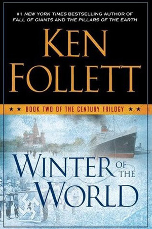 Winter of the World (2012) by Ken Follett