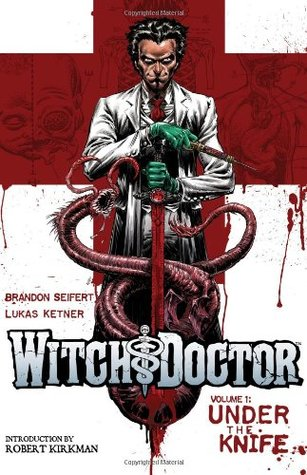 Witch Doctor, Vol. 1: Under the Knife (2011)