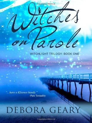 Witches on Parole (2011) by Debora Geary