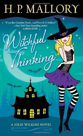 Witchful Thinking (2012) by H.P. Mallory