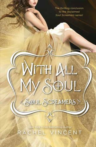 With All My Soul (2013) by Rachel Vincent