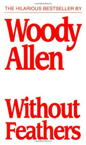 Without Feathers (1986) by Woody Allen