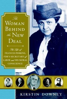 Woman Behind the New Deal (2009) by Kirstin Downey