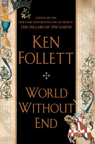 World Without End (2007) by Ken Follett