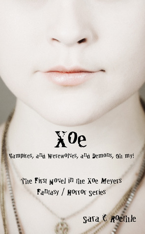Xoe: or Vampires, and Werewolves, and Demons, Oh My! (2009)