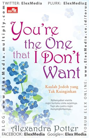 You're The One That I Dont Want - Kaulah Jodoh yang Tak Kuinginkan