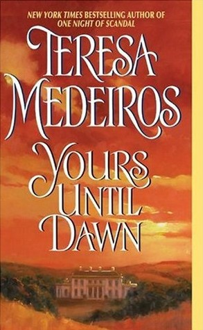 Yours Until Dawn (2004) by Teresa Medeiros