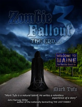 Zombie Fallout 3: The End (2000) by Mark Tufo