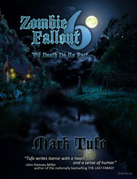 Zombie Fallout 6: 'Till Death Do Us Part (2012) by Mark Tufo